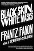 Frantz Fanon: Black Skin, White Masks
