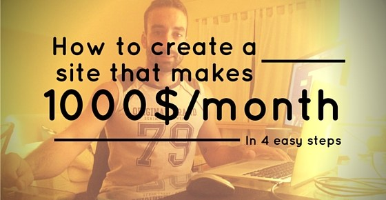 How to create a website that makes 1000$/month