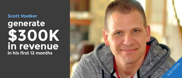 Scott Voelker generate $300K in revenue in his first 12 months