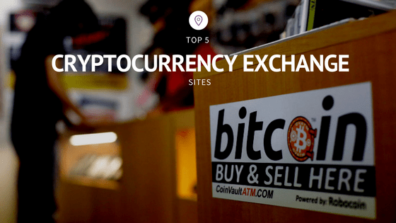 Top 5 Cryptocurrency Exchange Site – Best place to buy and sell