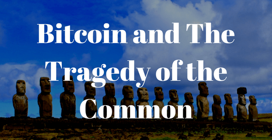 Bitcoin and The Tragedy of the Common