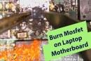 [فيديو] كيفية التعامل مع العناصر المحروقة علي لوحة اللاب توب Burn Mosfet on Laptop Motherboard