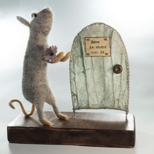mixed media art, needle felted mouse with paper and wire work door with sign saying home is where mum is
