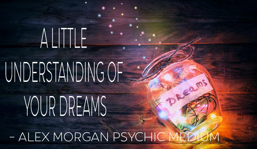 DREAMS – A LITTLE UNDERSTANDING OF YOUR DREAMS