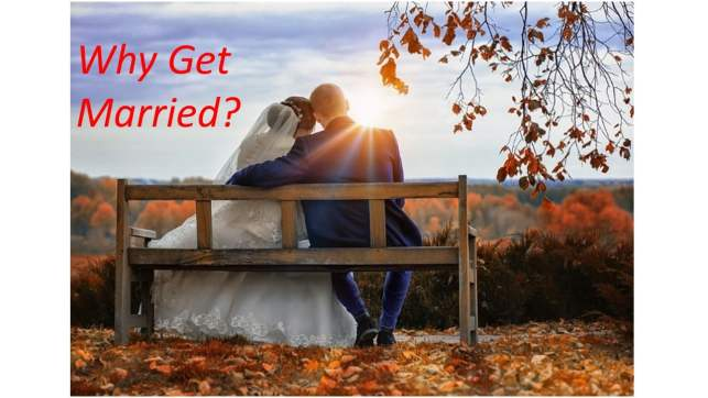 Why Get Married 300x169 - Why get married?