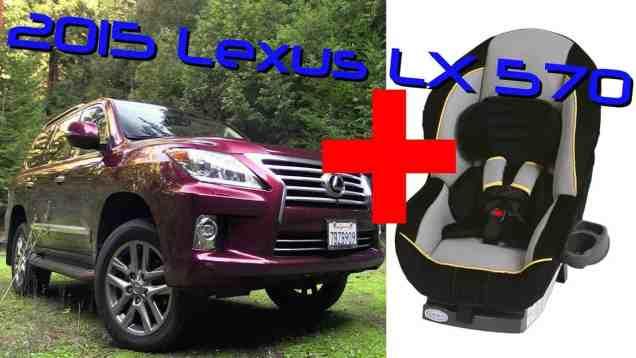 2015 Lexus LX 570 Child Seat Review