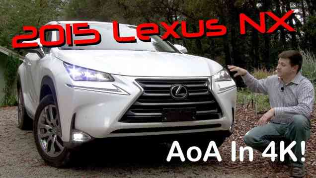 2015 Lexus NX 200t / NX 300h Detailed Review and Road Test – In 4K!