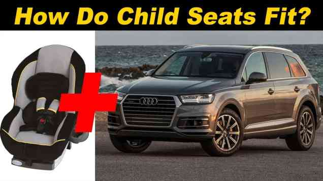 2017 Audi Q7 Child Seat Review