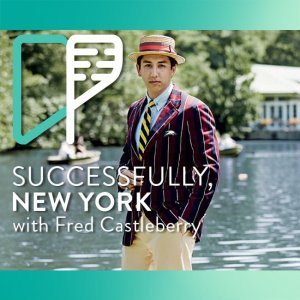 Fred Castleberry on Successfully NY with Alex Shalman