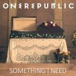 OneRepublic – Something I Need