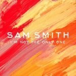 Sam Smith – I'm Not The Only One