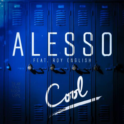 Alesso - Cool ft. Roy English