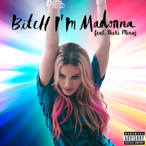 Madonna - Bitch I'm Madonna ft. Nicki Minaj