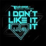 Flo Rida ft. Robin Thicke & Verdine White – I Don't Like It, I Love It
