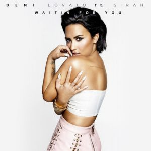 Demi Lovato – Waitin For You ft. Sirah