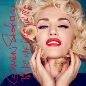 Gwen Stefani – Make Me Like You