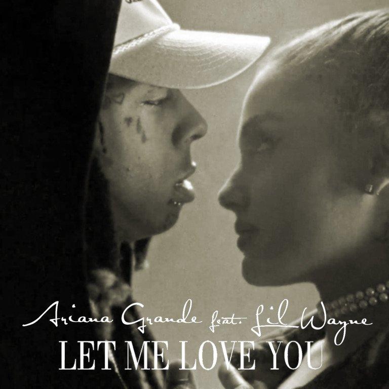 Ariana Grande - Let Me Love You ft. Lil Wayne