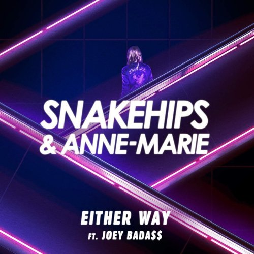 Snakehips & Anne-Marie - Either Way ft. Joey Bada$$