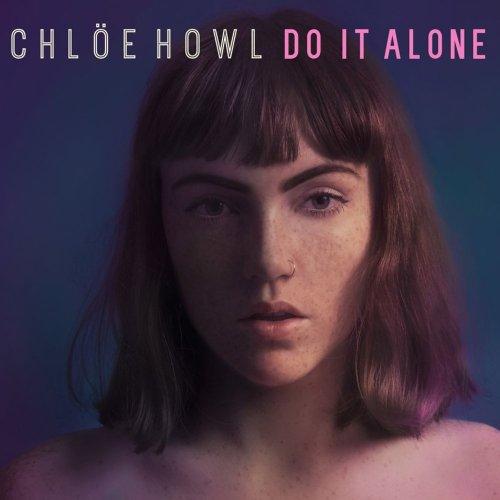 Chlöe Howl - Do It Alone