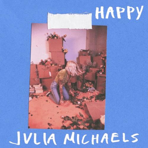 Julia Michaels - Happy