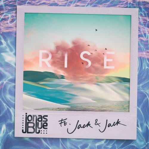 Jonas Blue - Rise ft. Jack & Jack