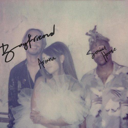 Ariana Grande & Social House - Boyfriend