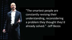 "Bezos explains that the smartest people he's observed were always ""revising their understanding, reconsidering a problem they thought they'd already solved. They're open to new points of view, new information, new ideas, contradictions, and challenges to their own way of thinking."""