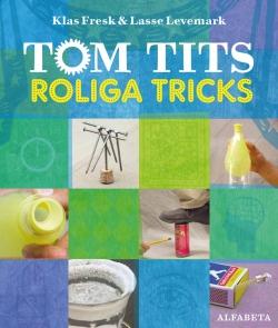 Tom Tits roliga tricks