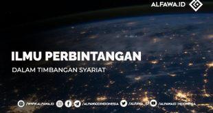 Ilmu Perbintangan, Zodiak, Astrologi dan Astronomi Dalam Timbangan Syariat