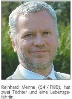Reinhard Menne (54 / FWB), hat zwei Töchter und eine Lebensgefährtin.