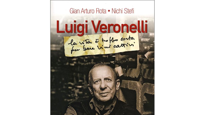 Luigi Veronelli. La vita è troppo corta per bere vini cattivi