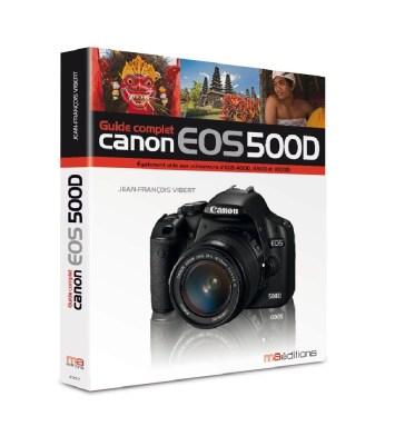 Le guide complet du canon eos 500D
