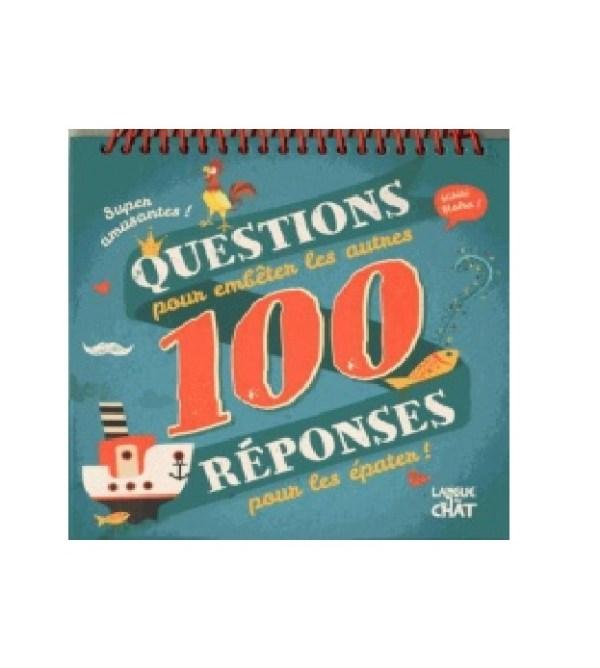 Super amusantes ! 100 Questions pour embêter les autres 100 Réponses pour les épater !