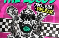 THE LOCOS: 'No Sin Pelear' es su nuevo single y vídeo-lyric