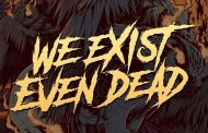 We Exist Even Dead: Nuevo single «Sweet Vice»