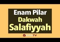 Enam Pilar Dakwah Salafiyyah