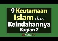 9 Keutamaan Islam dan Keindahannya Bagian 2