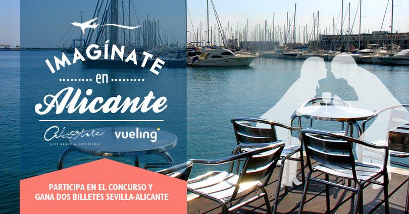 Participa en el concurso «Imagínate en Alicante» y gana dos billetes de avión de Sevilla a Alicante