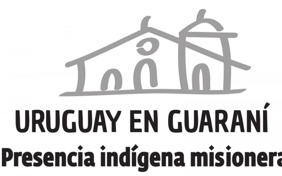 """Exposición """"Uruguay en Guaraní. Presencia indígena misionera"""""""