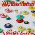 DIY Saturday Button Thumbtacks