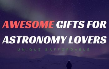 best gifts for astronomy & science lovers