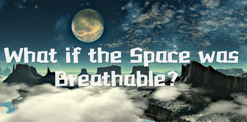What If Space was Breathable?