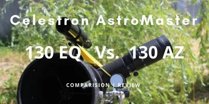 celestron astromaster 130 eq vs 130 az telescope comparision