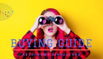 Astronomy binocular buying guide