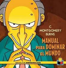 C. Montgomery Burns. Manual Para Dominar El Mundo
