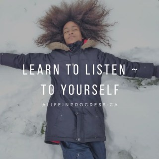 Learn To Listen ~ To Yourself