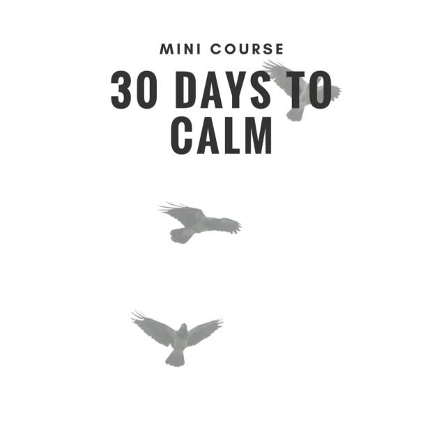 30 days to calm