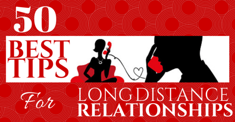 How To Make A Long Distance Relationship Work: 50 Best Tips