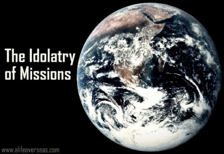 idolatry of missions