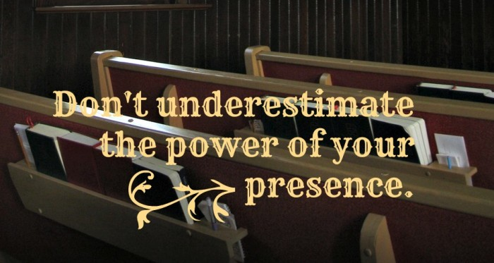 Power of your presence